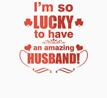 I Am So Lucky To Have An Amazing Husband Womens Fitted T-Shirt