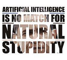 Natural Stupidity Photographic Print