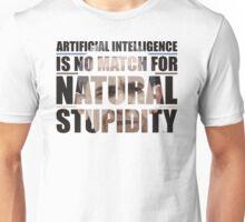 Natural Stupidity Unisex T-Shirt