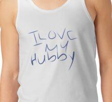 I Love My Hubby Tank Top