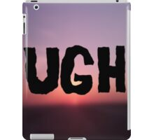 UGH iPad Case/Skin