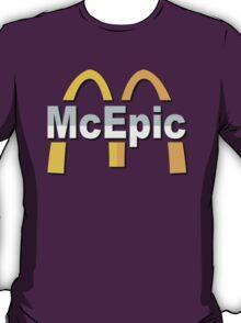 Mc Epic McDonalds T-Shirt