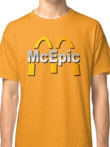 Mc Epic McDonalds Classic T-Shirt