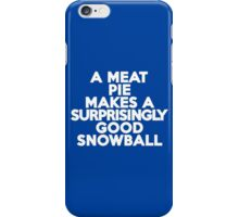 A meat pie makes a surprisingly good snowball iPhone Case/Skin
