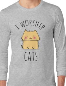 I worship cats Long Sleeve T-Shirt