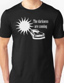 Darkness are coming T-Shirt