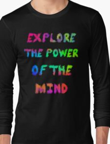 Explore The Power Of The Mind Long Sleeve T-Shirt