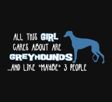 All this GIRL cares about are GREYHOUNDS ...and like *maybe* like 3 people by Iceyuk