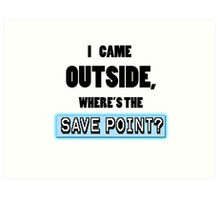 Where's the save point? Art Print