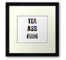 Tea Ass Ham Framed Print