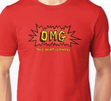 OMG this shirt is awful Unisex T-Shirt
