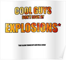Cool Guys Don't Look at Explosions Poster