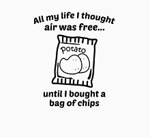 All My Life I Thought Air Was Free Unisex T-Shirt