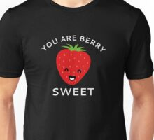 You Are Berry Sweet Unisex T-Shirt
