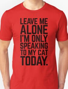 Speaking To My Cat Funny Quote Unisex T-Shirt
