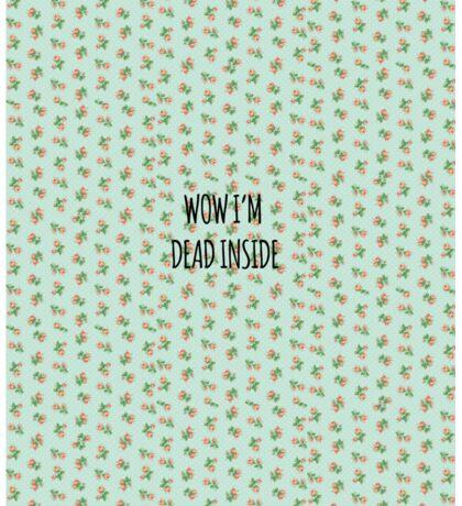 wow i'm dead inside Sticker