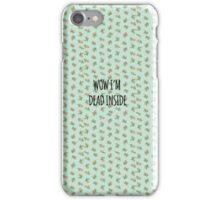 wow i'm dead inside iPhone Case/Skin