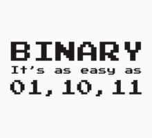 Binary It's As Easy As 01,10,11 by AmazingVision