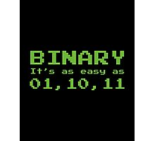 Binary It's As Easy As 01,10,11 Photographic Print