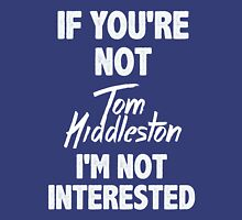 If you're not Tom Hiddleston Womens Fitted T-Shirt