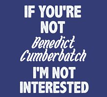 If you're not Benedict Cumberbatch Womens Fitted T-Shirt