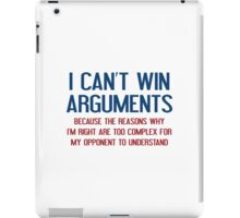 I Can't Win Arguments iPad Case/Skin