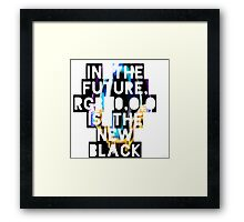 In The Future, RGB 0,0,0 Is The New Black Framed Print