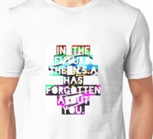 In The Future, The NSA Has Forgotten About You Unisex T-Shirt