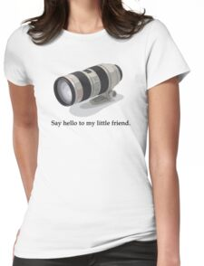 Say Hello to my Little Friend (70-200) Womens Fitted T-Shirt