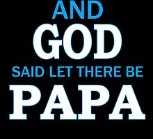 and god said let there be papa by comelyarts