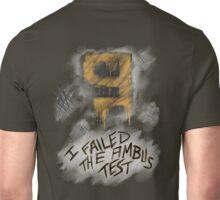 I Failed The Ambus Test Unisex T-Shirt