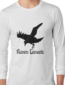 Raven lunatic geek funny nerd Long Sleeve T-Shirt