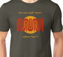 """You can't spell """"abuse"""" without """"bus.""""™ T-Shirt"""