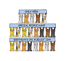 August 13th Birthdays with cats. Photographic Print
