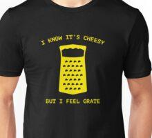 I Feel Grate Unisex T-Shirt