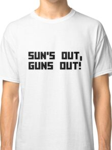 Suns out guns out funny bodybuilding arms muscle geek funny nerd Classic T-Shirt