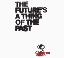 Children of Men - The Future's A Thing of the Past by capncrunch311