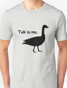 Talk to me goose geek funny nerd T-Shirt