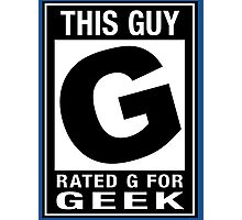 RATED G for GEEK Photographic Print
