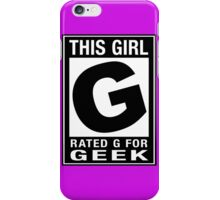RATED G for GEEK (Girls) iPhone Case/Skin