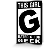 RATED G for GEEK (Girls) Greeting Card