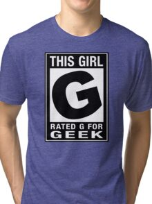 RATED G for GEEK (Girls) Tri-blend T-Shirt