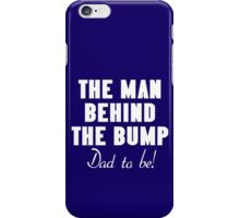 The man behind the bump for dad to be geek funny nerd iPhone Case/Skin