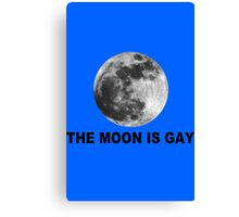 The moon is gay geek funny nerd Canvas Print