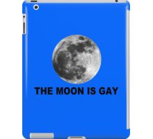The moon is gay geek funny nerd iPad Case/Skin
