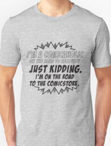 I'm a comicaholic on the way to recovery just kidding T-Shirt