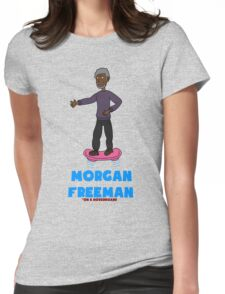 Morgan Freeman On A Hoverboard Womens Fitted T-Shirt