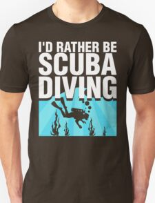I Did Rather Be Scuba Diving T-Shirt