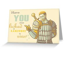 Alistair- Have you ever licked a lamppost in winter? Greeting Card