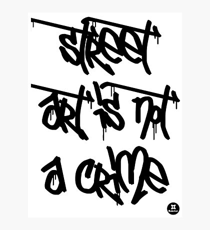 street art is not a crime (black) Photographic Print